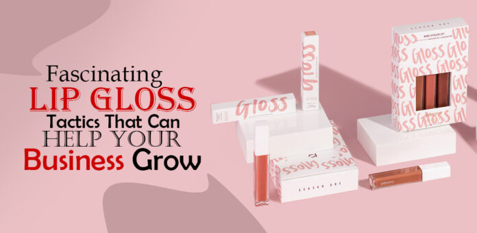 fascinating-lip-gloss-boxes-tactics-that-can-help-your-business-grow